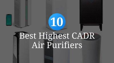 Best Highest CADR Air Purifiers